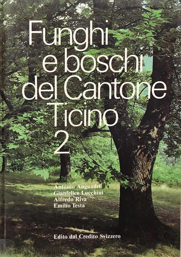 Funghi e boschi del Cantone Ticino 2
